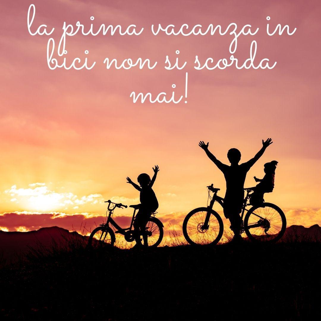 Bici&Famiglia: La prima vacanza in bici non si scorda mai!
